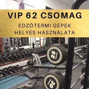 Fitness62 - Edzőtermi gépek helyes használata - VIP csomag